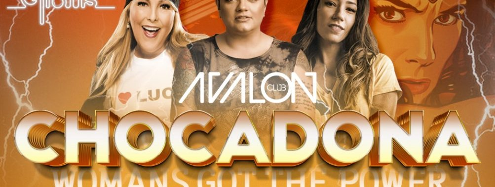Chocadona – Woman's Got the Power // Avalon Club