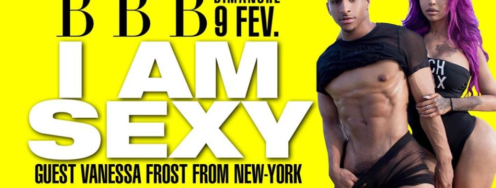 BBB : I am sexy / Guest Vanessa Frost from NYC